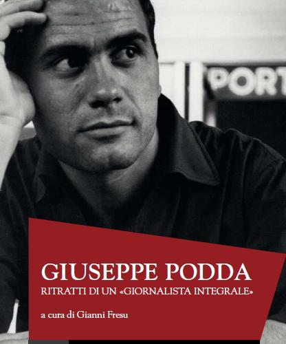 """""""Giuseppe Podda"""". Ritratti di un giornalista integrale."""
