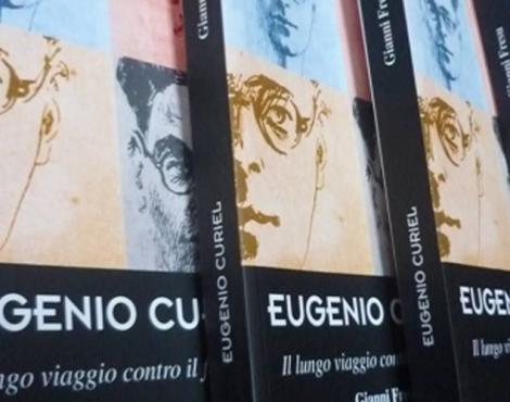 """""""EUGENIO CURIEL"""", Il lungo viaggio contro il fascismo."""